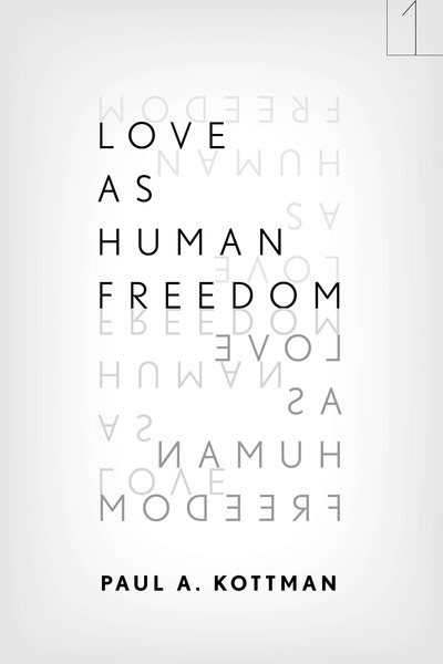 Cover of Love As Human Freedom by Paul A. Kottman