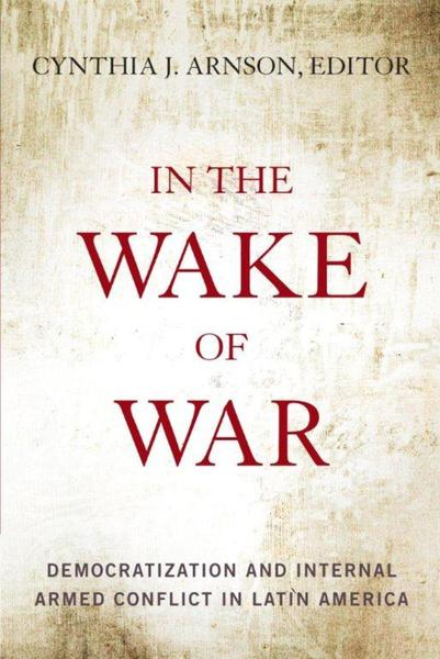 Cover of In the Wake of War by Edited by Cynthia J. Arnson