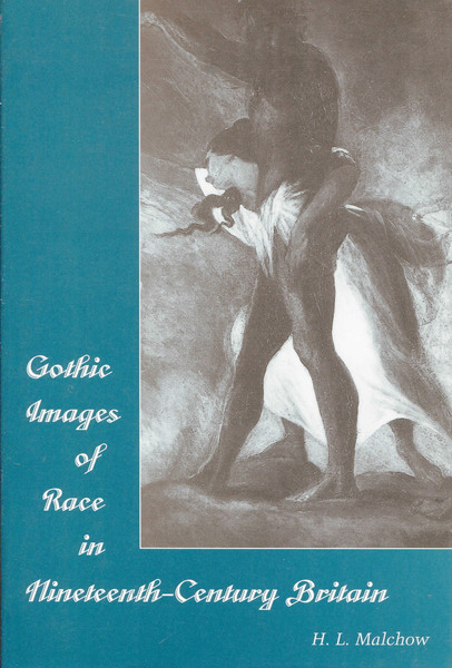 Cover of Gothic Images of Race in Nineteenth-Century England by H. L. Malchow