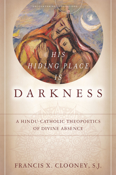 Cover of His Hiding Place Is Darkness by Francis X. Clooney, S.J.