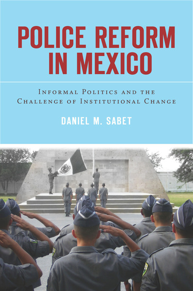 Cover of Police Reform in Mexico by Daniel M. Sabet