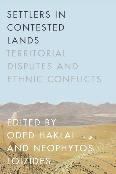 Cover of Settlers in Contested Lands by Edited by Oded Haklai and Neophytos Loizides