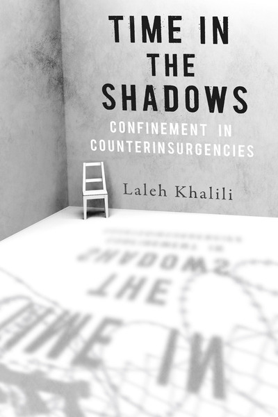 Cover of Time in the Shadows by Laleh Khalili