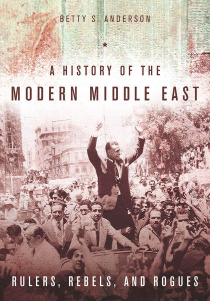 Cover of A History of the Modern Middle East by Betty S. Anderson