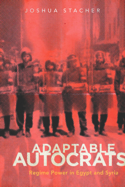 Cover of Adaptable Autocrats by Joshua Stacher
