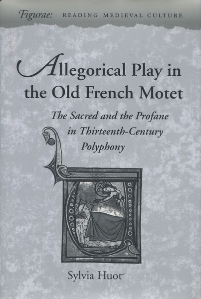 Cover of Allegorical Play in the Old French Motet by Sylvia Huot