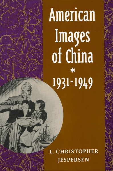Cover of American Images of China, 1931-1949 by T. Christopher Jespersen