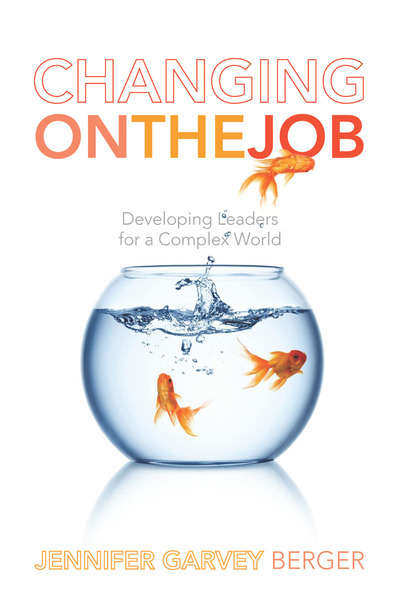 Cover of Changing on the Job by Jennifer Garvey Berger