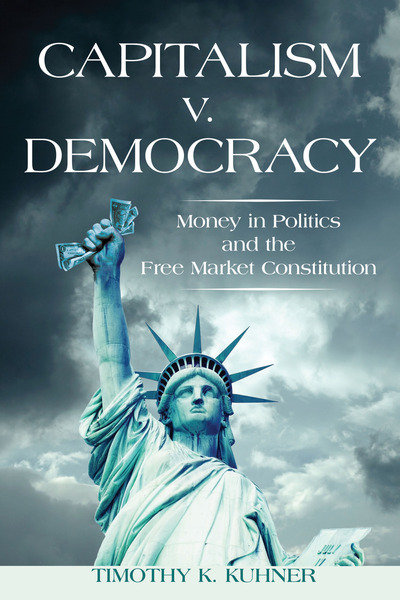 Cover of Capitalism v. Democracy by Timothy K. Kuhner
