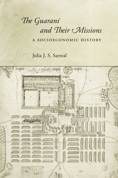 Cover of The Guaraní and Their Missions by Julia J. S. Sarreal