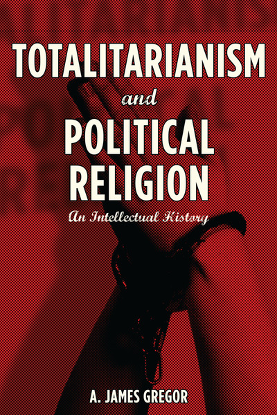 Cover of Totalitarianism and Political Religion by A. James Gregor