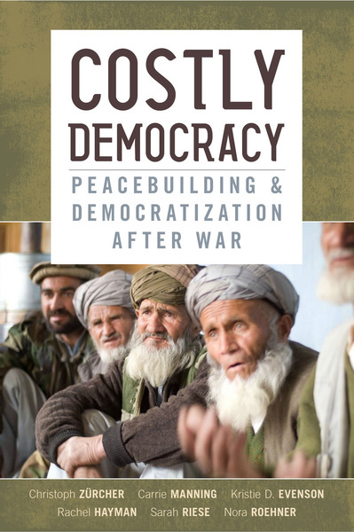 Cover of Costly Democracy by Christoph Zürcher, Carrie Manning, Kristie D. Evenson, Rachel Hayman, Sarah Riese, and Nora Roehner
