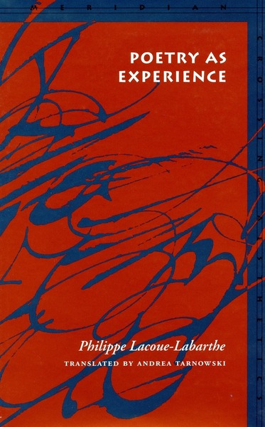 Cover of Poetry as Experience by Philippe Lacoue-Labarthe Translated by Andrea Tarnowski