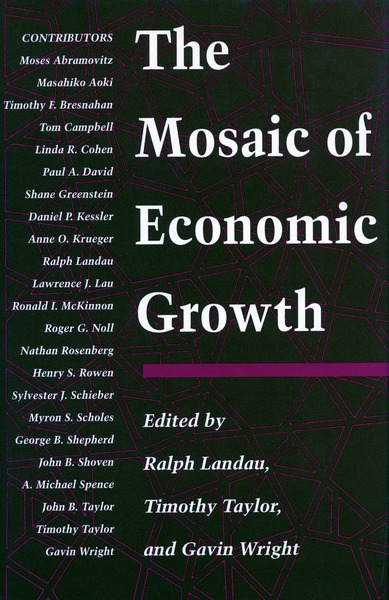 Cover of The Mosaic of Economic Growth by Edited by Ralph Landau, Timothy Taylor, and Gavin Wright