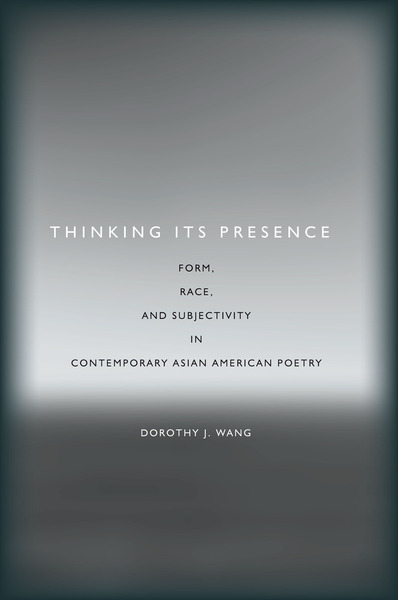 Cover of Thinking Its Presence by Dorothy J. Wang