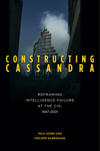 Cover of Constructing Cassandra by Milo Jones and Philippe Silberzahn