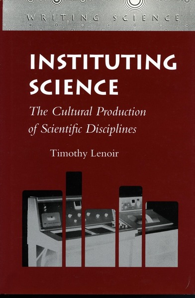Cover of Instituting Science by Timothy Lenoir