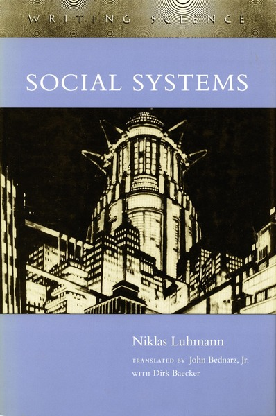 Cover of Social Systems by Niklas Luhmann Translated by John Bednarz, Jr. with Dirk Baecker