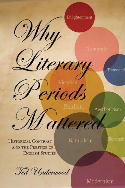 Cover of Why Literary Periods Mattered by Ted Underwood