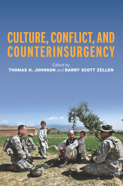 Cover of Culture, Conflict, and Counterinsurgency by Edited by Thomas H. Johnson and Barry Zellen