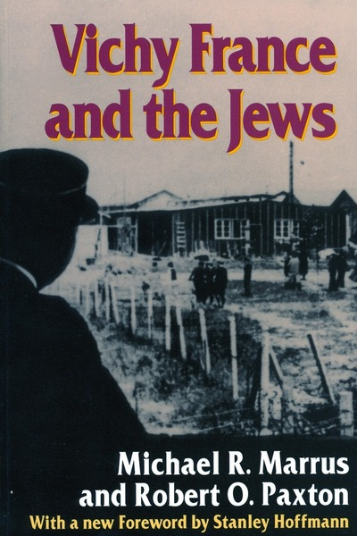 Cover of Vichy France and the Jews by Michael R. Marrus & Robert O. Paxton