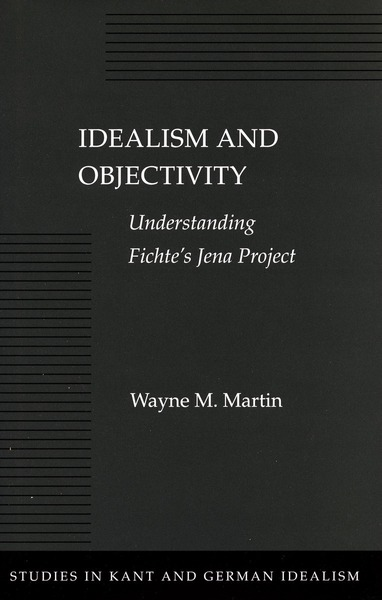 Cover of Idealism and Objectivity by Wayne M. Martin