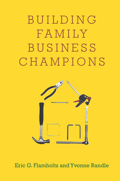 Cover of Building Family Business Champions by Eric G. Flamholtz and Yvonne Randle