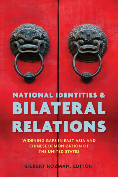 Cover of National Identities and Bilateral Relations by Edited by Gilbert Rozman