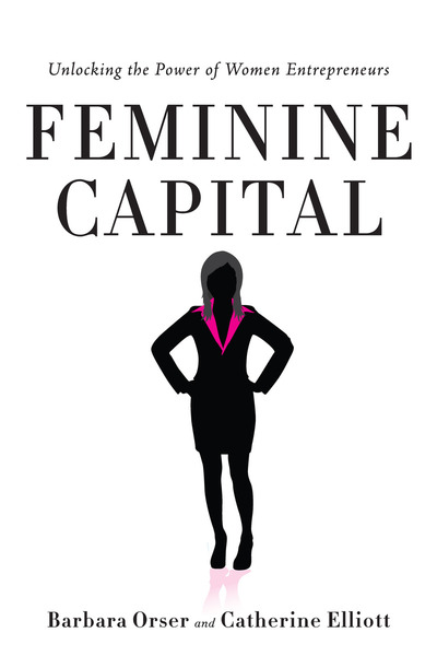 Cover of Feminine Capital by Barbara Orser and Catherine Elliott