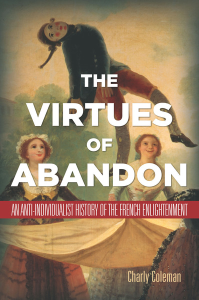 Cover of The Virtues of Abandon by Charly Coleman