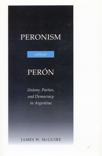 Cover of Peronism Without Perón by James W. McGuire