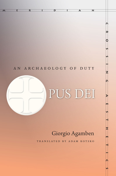 Cover of Opus Dei by Giorgio Agamben Translated by Adam Kotsko