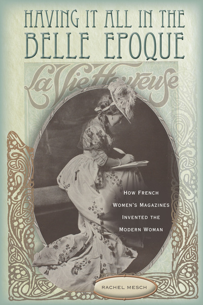 Cover of Having It All in the Belle Epoque by Rachel Mesch