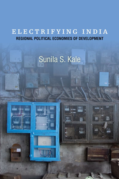Cover of Electrifying India by Sunila S. Kale