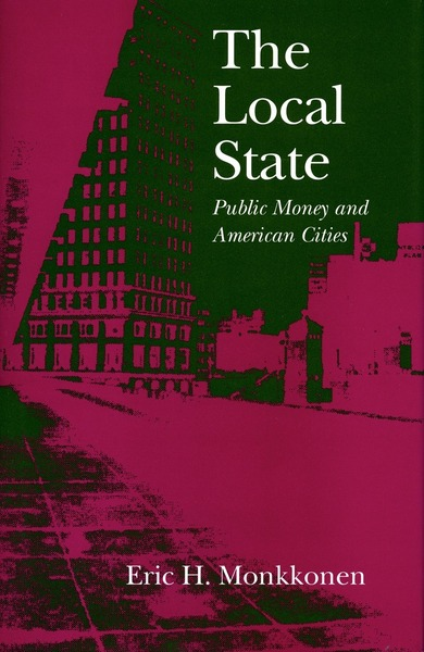 Cover of The Local State by Eric H. Monkkonen