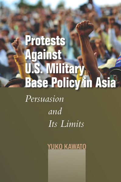 Cover of Protests Against U.S. Military Base Policy in Asia by Yuko Kawato