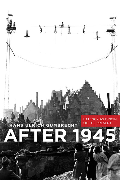 Cover of After 1945  by Hans Ulrich Gumbrecht