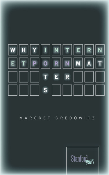Cover of Why Internet Porn Matters by Margret Grebowicz