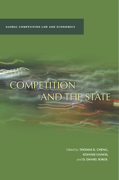 Cover of Competition and the State by Edited by Thomas K. Cheng, Ioannis Lianos, and D. Daniel Sokol