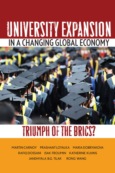 Cover of University Expansion in a Changing Global Economy by Martin Carnoy, Prashant Loyalka, Maria Dobryakova, Rafiq Dossani, Isak Froumin, Katherine Kuhns, Jandhyala B.G. Tilak, and Rong Wang