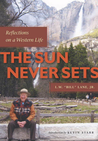 "Cover of The Sun Never Sets by L.W. ""Bill"" Lane, Jr. with Bertrand M. Patenaude, Introduction by Kevin Starr"