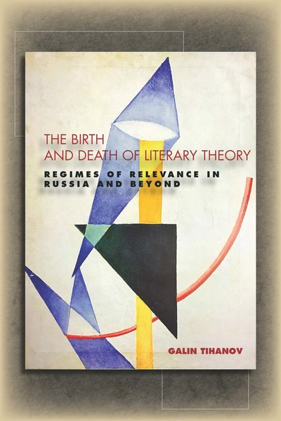Cover of The Birth and Death of Literary Theory by Galin Tihanov