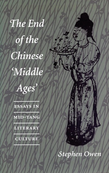 Cover of The End of the Chinese 'Middle Ages' by Stephen Owen