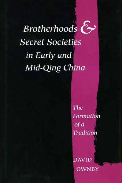 Cite Brotherhoods and Secret Societies in Early and Mid-Qing China