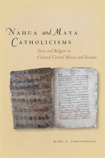 Cover of Nahua and Maya Catholicisms by Mark Christensen