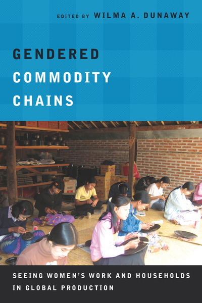 Cover of Gendered Commodity Chains by Edited by Wilma A. Dunaway