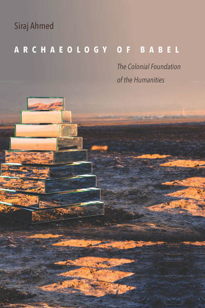 Cover of Archaeology of Babel by Siraj Ahmed