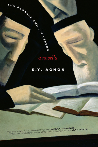 Cover of The Parable and Its Lesson by S. Y. Agnon, Translated and Annotated by James S. Diamond, with an Introduction and Critical Essay by Alan Mintz