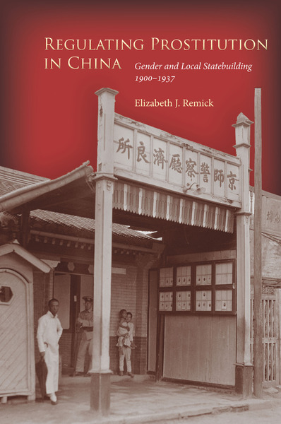 Cover of Regulating Prostitution in China by Elizabeth J. Remick