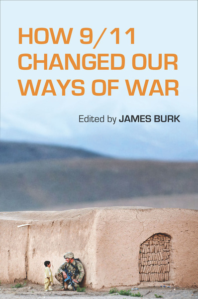 Cover of How 9/11 Changed Our Ways of War by Edited by James Burk